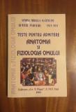 Teste pentru Admitere ANATOMIA si FIZIOLOGIA OMULUI (UMF Iasi) - Slatineanu