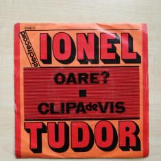 "Ionel Tudor – Oare? / Clipa De Vis (Vinyl/7"")(Voce Dan Spataru)"