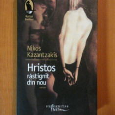 HRISTOS RASTIGNIT DIN NOU de NIKOS KAZANTZAKIS , 2008