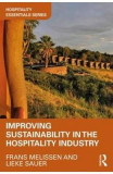 Improving Sustainability in the Hospitality Industry - Frans Melissen, Lieke Sauer