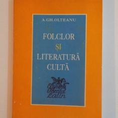 FOLCLOR SI LITERATURA CULTA de A.GH.OLTEANU 1994