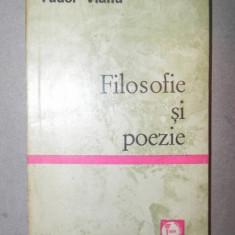 FILOSOFIE SI POEZIE-TUDOR VIANU BUCURESTI 1971