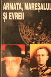 ARMATA ,MARESALUL SI EVREII - ALEX MIHAI STOENESCU, Rao