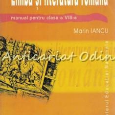 Limba Si Literatura Romana. Manual Pentru Clasa a VIII-a - Marin Iancu