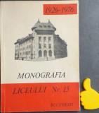 Monografia Liceului Nr. 15 Bucuresti 1926-1976