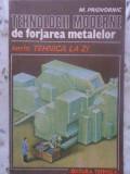 TEHNOLOGII MODERNE DE FORJAREA METALELOR-M. PRIDVORNIC