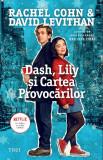 Dash, Lily si Cartea Provocarilor | David Levithan, Rachel Cohn