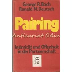 Pairing, Intimitat und Offenheit In Der Partnerschaft - George R. Bach
