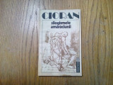 EMIL CIORAN -  Silogismele Amaraciunii -  Editura Humanitas, 1992, 123 p.