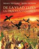 De la Vlad Tepes la Dracula Vampirul/Neagu Djuvara