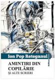Amintiri din copilărie și alte scrieri (Ion Pop-Reteganul)