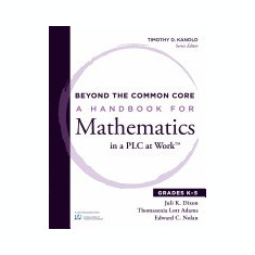 Beyond the Common Core: A Handbook for Mathematics in a Plc @ Work