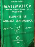 Mircea Ganga-Matematica-Manual clasa a XI a-Elemente de Analiza Matematica vol.1