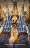 Mostenitorii pamantului | Ildefonso Falcones