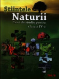 Stiintele Naturii. Caiet de studiu pentru clasa a IV-a/Aneta Proorocu, Viorica Broasca