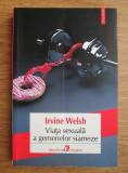 Irvine Welsh - Viața sexuală a gemenelor siameze