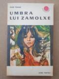 UMBRA LUI ZAMOLXE – PAUL TAMAȘ – CUTEZĂTORII