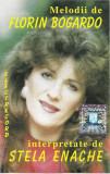 Caseta Stela Enache Melodii De Florin Bogardo , originala ELECTRECORD