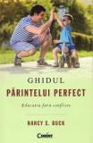 Ghidul parintelui perfect. Educatia fara conflicte | Nancy S. Buck, Corint
