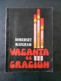 SOMERSET MAUGHAM - VACANTA DE CRACIUN