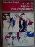 Petrache Dragu – Moda tipare multiplicari, Tehnica, 1986