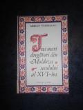 ADRIAN VATAMANU - TREI MARI DREGATORI DIN MOLDOVA SECOLULUI AL XVI- LEA