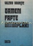 Oameni Fapte Intimplari - Valeriu Braniste