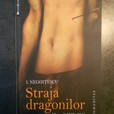 I. NEGOITESCU - STRAJA DRAGONILOR. MEMORII 1921-1941, Humanitas