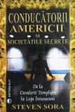 Cumpara ieftin Conducatorii Americii si Societatile Secrete. De la Cavalerii Templieri la Loja
