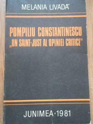 """Pompiliu Constantinescu """"un Saint-just Al Opiniei Critice"""" - Melania Livada ,277791 foto"""