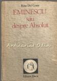 Cumpara ieftin Eminescu Sau Despre Absolut - Rosa Del Conte