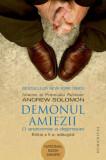 Demonul amiezii/Andrew Solomon