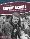 Sophie Scholl Fights Hitler's Regime