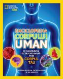 Enciclopedia corpului uman. O incursiune extraordinară prin corpul tău
