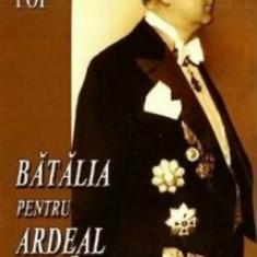 Batalia pentru Ardeal/Valeriu Pop