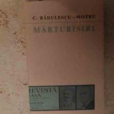 Marturisiri - C. Radulescu-motru ,534777
