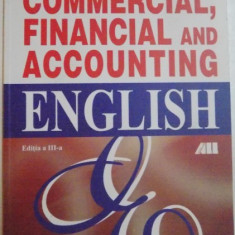 COMMERCIAL , FINANCIAL AND ACCOUNTING ENGLISH by CONSTANTIN MILEA , EDITIA A III-A , 2002