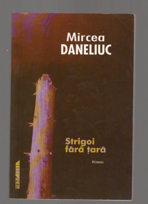 C9614 STRIGOI FARA TARA - MIRCEA DANELIUC