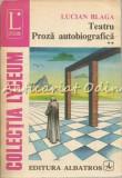 Teatru. Proza Autobiografica II - Lucian Blaga