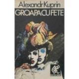 Alexandr Kuprin - Groapa cu fete