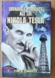 Tim R. Swartz - Jurnalele pierdute ale lui Nikola Tesla