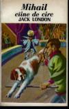 Mihail caine de circ - Jack London