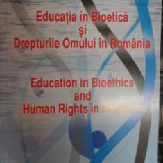 Educatia In Bioetica Si Drepturile Omului In Romania - Colectiv ,548362