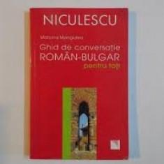 GHID DE CONVERSATIE ROMAN BULGAR PENTRU TOTI - MARIANA MANGIULEA
