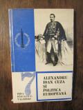 Alexandru Ioan Cuza și politica europeană - Irina Rădulescu-Valasoglu
