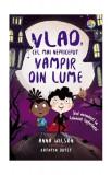 Vlad, cel mai nepriceput vampir din lume (Vol.2) Noi aventuri la Conacul Suferinței