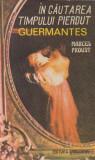 Marcel Proust - În căutarea timpului pierdut: Guermantes