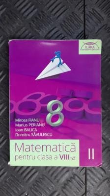 MATEMATICA CLASA A VIII A - PERIANU , SAVULESCU ,BALICA , FIANU foto
