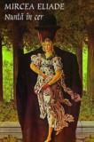 Nunta in cer/Mircea Eliade