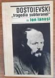 Dostoievski ''tragedia subteranei'', Ion Ianoși